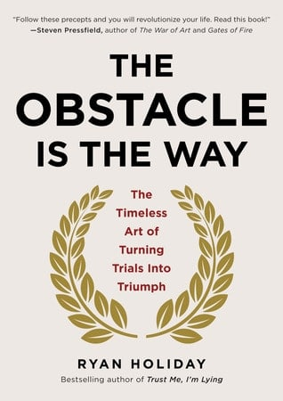 Ryan Holiday - The Obstacle Is The Way