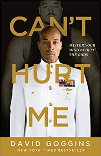David Goggins Cant Hurt Me