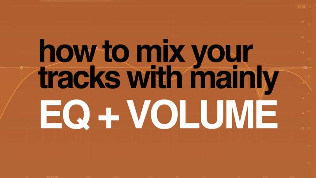 Mixing With Eq And Volume