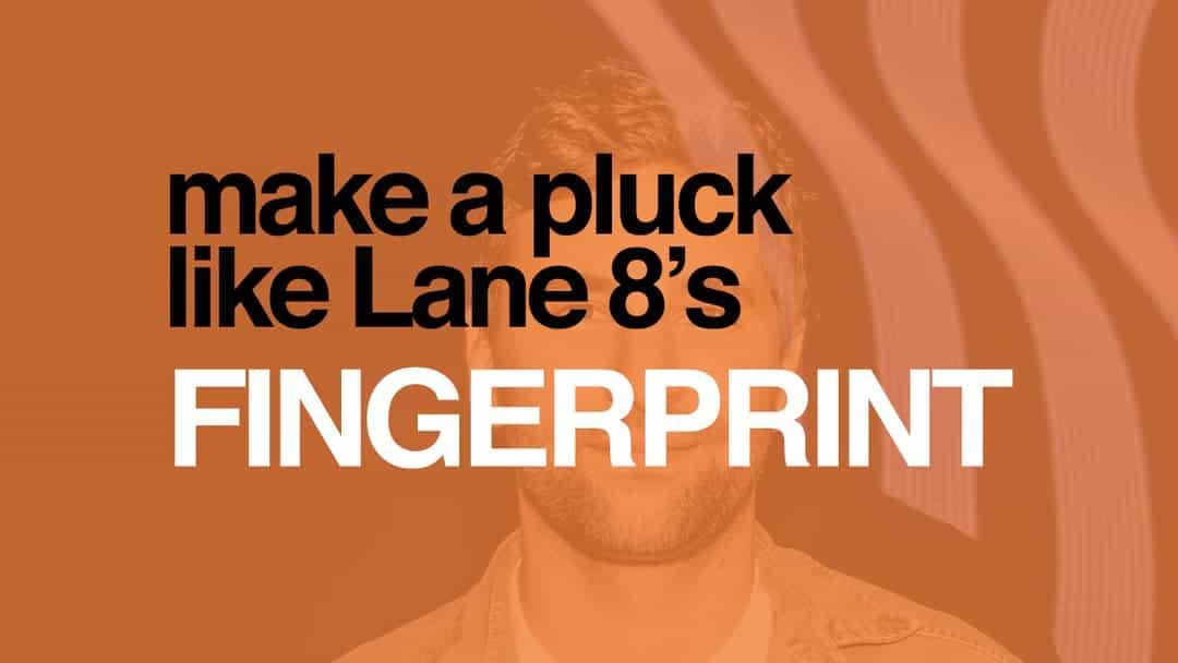 Lane 8 Fingerprint Melodic House Pluck