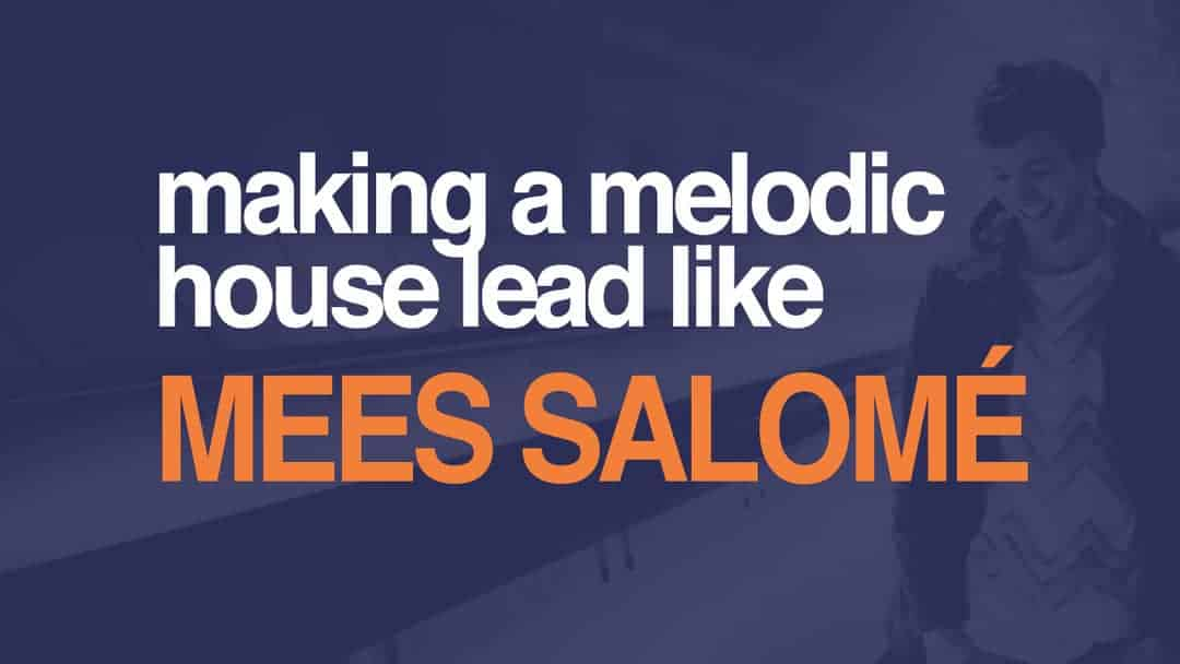 Melodic House Lead Mees Salome